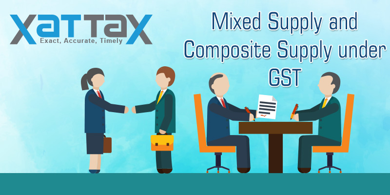 MIXED SUPPLY AND COMPOSITE SUPPLY UNDER GST