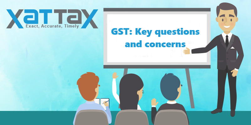 GST- Key questions and concerns