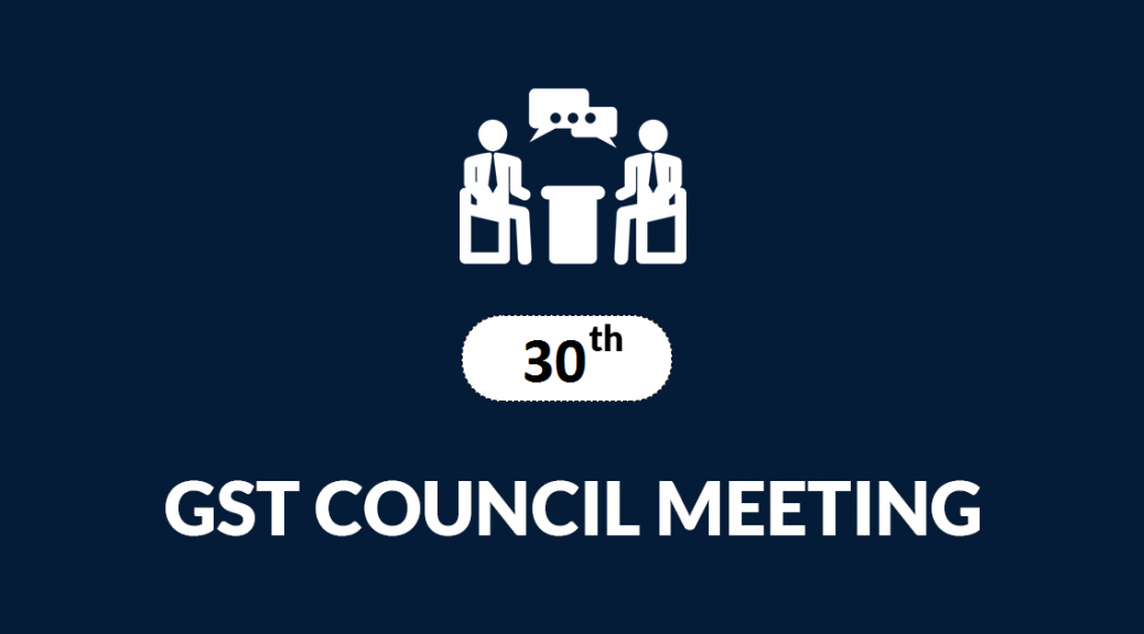30th GST Council Meet