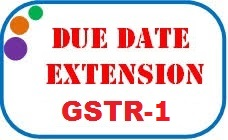 due date extend GSTR-1