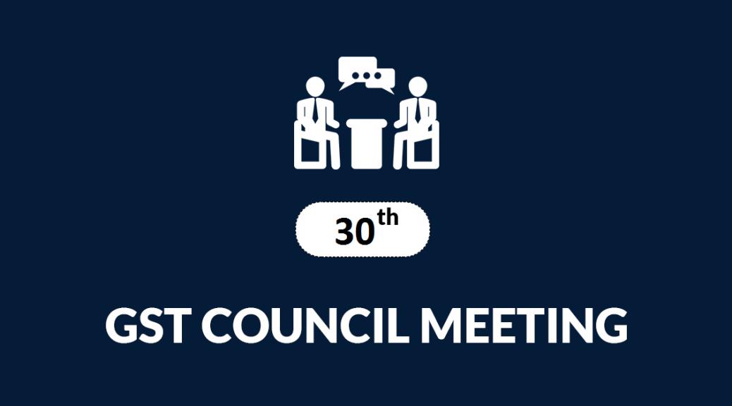 30th GST Council Meet