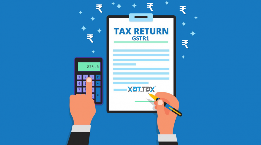 GSTR1, GSTR, GST, What is GSTR1, What is GSTR-1, What is the Due Date for Filing GSTR1?, What is the Due Date for Filing GSTR-1?, XaTTaX GSTR1, gst.gov.in/